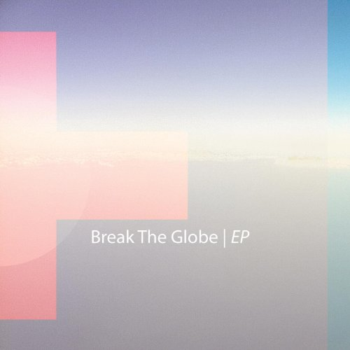 Christcity Worship - Break the Globe EP  (2013)