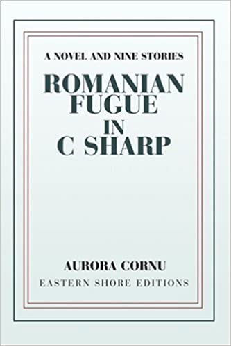 Book Romanian Fugue in C Sharp: A Novel and Nine Stories