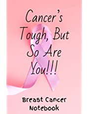 Cancer's Tough, But So Are You!!!, Breast Cancer Notebook: Breast Cancer Journal To Write In For Women, Breast Cancer gift for Women, Who Survived Cancer   6x9 Inch, 120 Page, Blank Lined Notebook   Gift Ideas