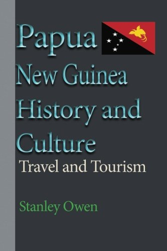 Book cover from Papua New Guinea History and Culture: Travel and Tourismby Stanley Owen