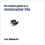 The Simple Guide to a Minimalist Life (English Edition)