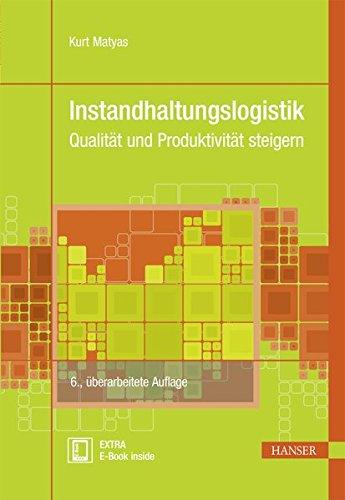 Instandhaltungslogistik: Qualität und Produktivität steigern