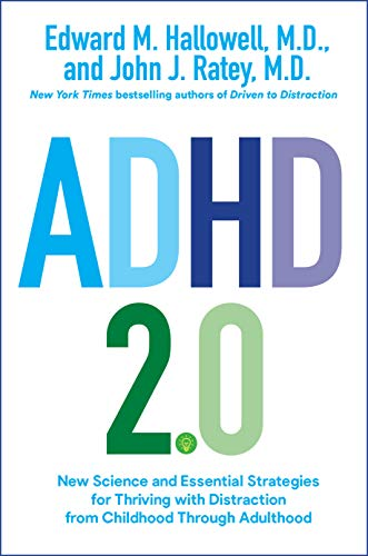 Book Cover: ADHD 2.0: New Science and Essential Strategies for Thriving with Distraction--from Childhood through Adulthood