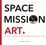 Space Mission Art: The Mission Patches & Insignias of America's Human Spaceflights