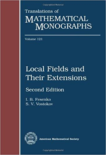 Local Fields and Their Extensions: A Constructive Approach (Translations of Mathematical Monographs Reprint)