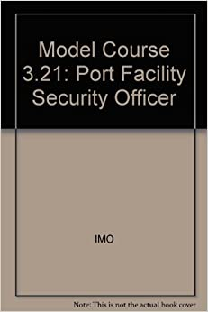 Book Model Course 3.21: Port Facility Security Officer