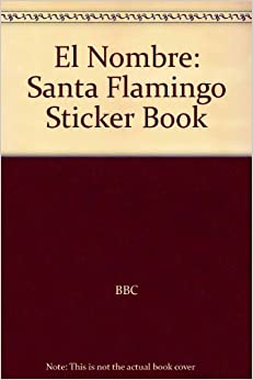 El Nombre: Santa Flamingo Sticker Book: BBC: 9780563475859: Amazon.com