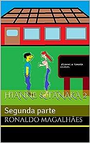 Hianne & Tanaka 2: Segunda p