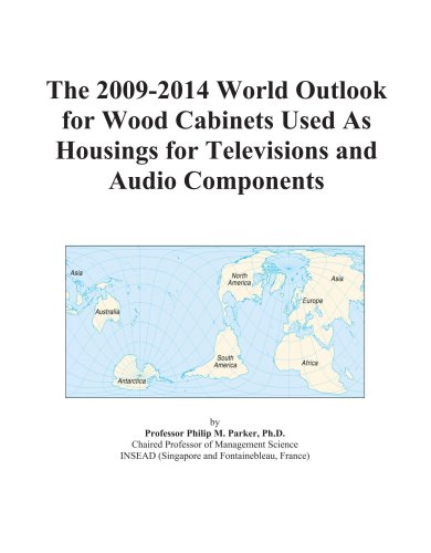 The 2009-2014 World Outlook for Wood Cabinets Used As Housings for Televisions and Audio Components