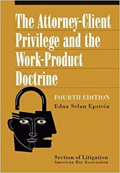 Book The Attorney-Client Privilege and the Work-Product Doctrine by Editors of American Bar Association (2003-06-03)