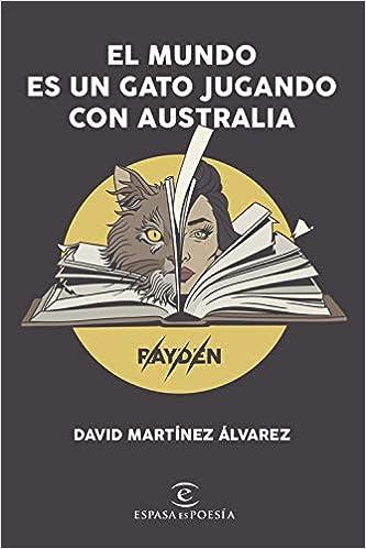 El mundo es un gato jugando con Australia (Novísimos): Amazon.es: David Martínez Álvarez. Rayden: Libros