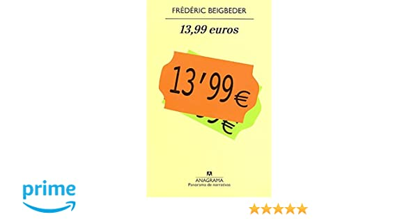 1399 Euros (Spanish Edition): Frederic Beigbeder: 9788433969514: Amazon.com: Books