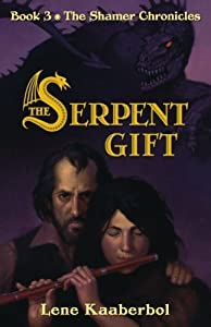 The Serpent Gift (Shamer Chronicles) by Lene Kaaberbol (2007-10-02)