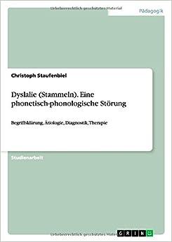 Dyslalie Stammeln . Eine Phonetisch-Phonologische Storung