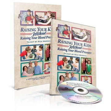 Raising Your Kids Without Raising Your Blood Pressure: Starter Kit - Teaching DVD + Study Guide Workbook