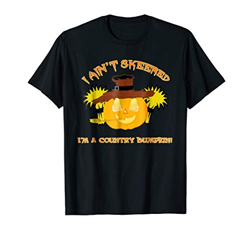 I Ain't Skeered - Country Bumpkin Pumpkin Halloween T Shirt]()