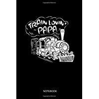 Train Lovin' Papa - Notebook: Lined Train & Railroad Notebook / Journal. Funny Railway Accessories & Novelty Train…
