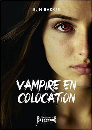 Vampire en colocation - Elin Bakker (2018) sur Bookys