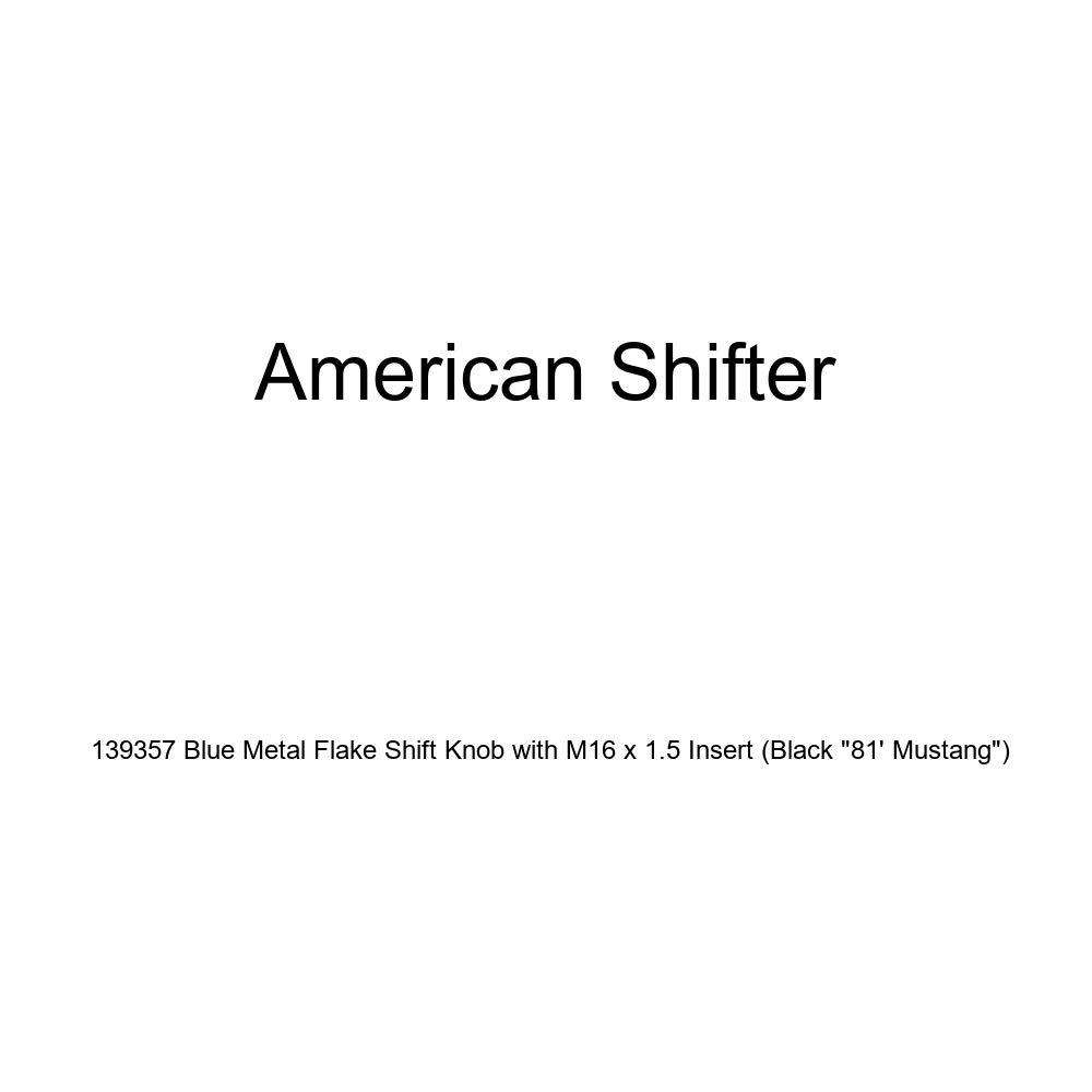 American Shifter 139357 Blue Metal Flake Shift Knob with M16 x 1.5 Insert Black 81 Mustang
