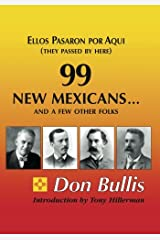 99 New Mexicans-- And a Few Other Folks: Ellos Pasaron Por Aqui = They Passed by Here Paperback