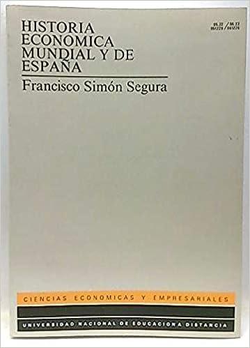 Historia economica mundial y de España: Amazon.es: Simon Segura ...