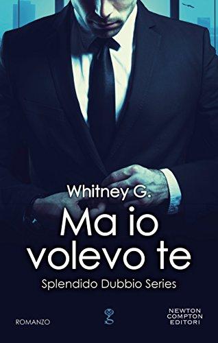 Ma io volevo te (Splendido Dubbio Series Vol. 3) (Italian Edition)