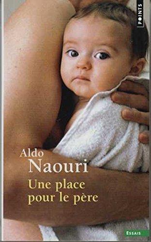 Une place pour le père (Anglais) Poche – 13 novembre 2008 Aldo Naouri Points 2757810642 749782757810644