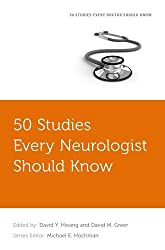 50 Studies Every Neurologist Should Know (Fifty Studies Every Doctor Should Know)