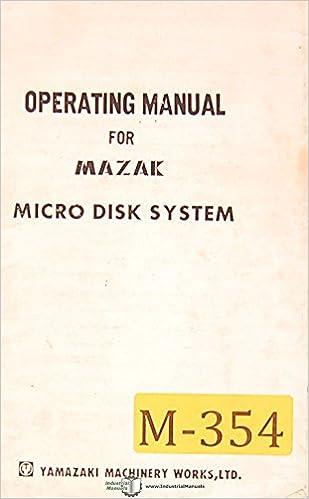 Mazak Micro Disk System, Operations and Programming Manual