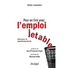 Pour en finir avec l'emploi jetable (Politique, idée, société) (French Edition)