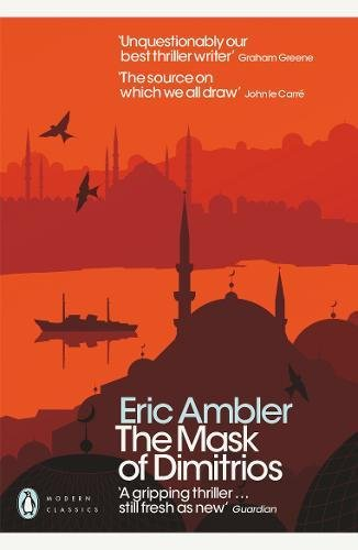 The Mask of Dimitrios (Penguin Modern Classics)