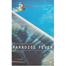 Paradise Fever: Dispatches from the Dawn of the New Age (Paperback) - Common