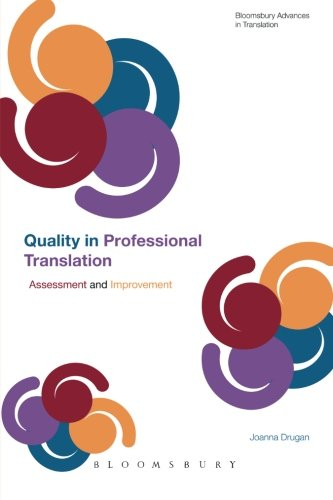 Quality In Professional Translation: Assessment and Improvement (Bloomsbury Advances in Translation) from imusti