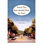 img - for [(You're Not from Around Here, are You?: A Lesbian in Small-Town America)] [Author: Louise A. Blum] published on (April, 2001) book / textbook / text book