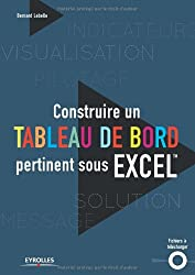 Construire un tableau de bord pertinent sous Excel (CD-ROM inclus)