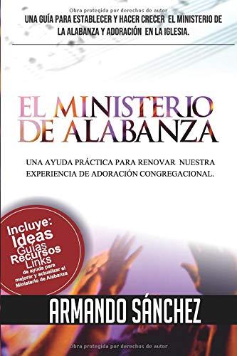 EL MINISTERIO DE ALABANZA  [SÁNCHEZ, ARMANDO] (Tapa Blanda)