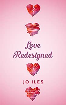Love Redesigned by [Iles, Jo]