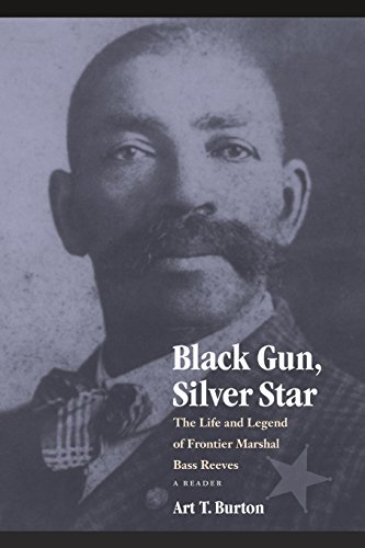 Search : Black Gun, Silver Star: The Life and Legend of Frontier Marshal Bass Reeves (Race and Ethnicity in the American West)