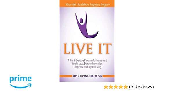 Live It A Diet And Exercise Program For Permanent Weight Loss