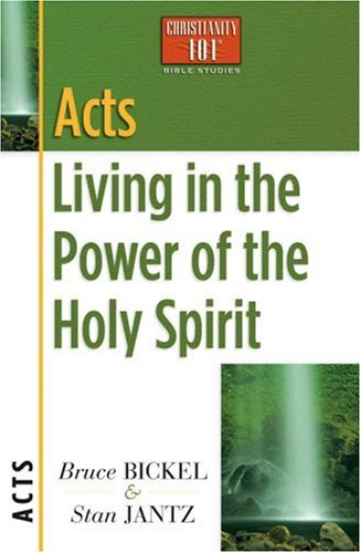 Acts: Living in the Power of the Holy Spirit (Christianity 101® Bible Studies)