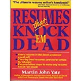 Resumes That Knock 'Em Dead, Martin J. Yate, 1558509550