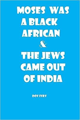 Lataa Kindle eBook tietokoneeseen Moses Was A Black African & The Jews Came Out Of India B01B23TZEK DJVU