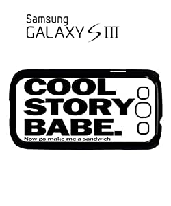 Cool Stroy Babe Make Me Sandwich Mobile Cell Phone Case Samsung Galaxy S3 White
