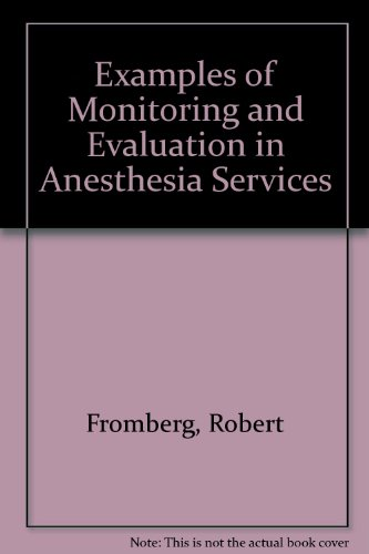 Examples of Monitoring and Evaluation in Anesthesia Services (Examples of monitoring and evaluation series--)