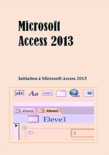Microsoft Access 2013: Initiation à Microsoft Access 2013 (French Edition) Pdf