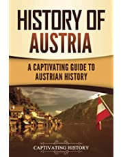 History of Austria: A Captivating Guide to Austrian History