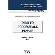 Diritto processuale penale (Esame avvocato OK - Manuali Brevi) (Italian Edition)