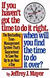 If You Haven't Got the Time to Do It Right, When Will You Find the Time to Do It Over?, Jeffrey J. Mayer, 0671694901