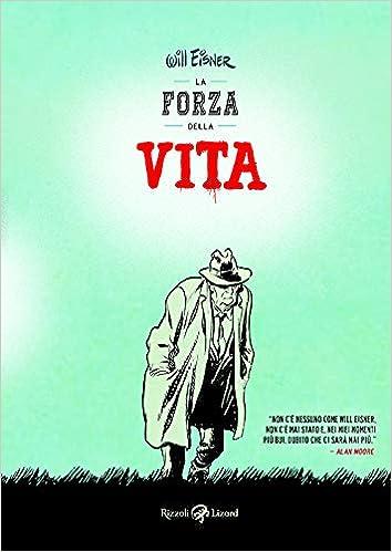 La Forza Della Vita Will Eisner 9788817108225 Amazon Com Books
