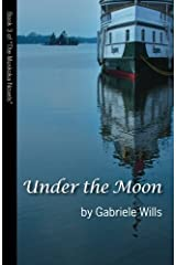 Under the Moon: Book 3 of The Muskoka Novels (Volume 3) by Gabriele Wills (2012-08-08) Paperback